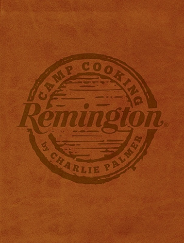 Remington Accessories 17177 Camp Cooking Charlie Palmer Cookbook 272pg